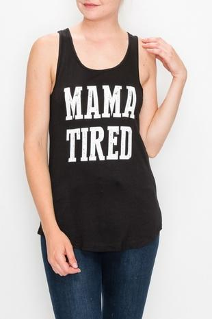 T046-MAMA TIRED